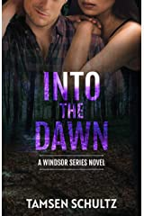 Into The Dawn (Windsor Series Book 8) Kindle Edition