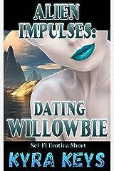 Alien Impulses: Dating Willowbie: Sci-Fi Alien Bride Erotica (Zeylan Brides) Kindle Edition