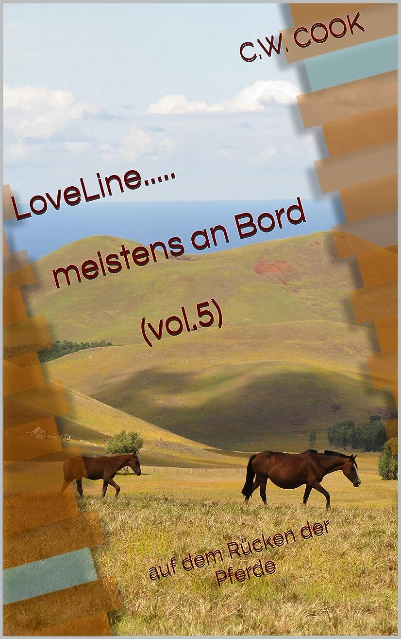 ふくろう欠点スティックLoveLine.....meistens an Bord (vol. 5): auf dem Rücken der Pferde (German Edition)