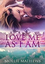 Love Me As I Am (Passion Down Under Sassy Short Stories Book 4)