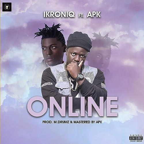 Online (feat  APK) by Ikroniq on Amazon Music - Amazon com