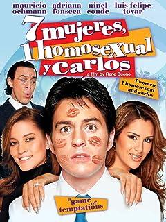 7 Mujeres, Un Homosexual y Carlos