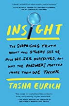 Insight: The Surprising Truth About How Others See Us, How We See Ourselves, and Why the Answers Matter More Than We Think PDF