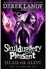 Dead or Alive (Skulduggery Pleasant, Book 14) Kindle Edition