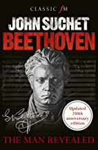 Scaricare Libri Beethoven: The Man Revealed - revised & updated edition (English Edition) PDF