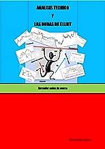 Análisis Técnico y las Ondas de Elliot: Aprender antes de operar (Spanish Edition)