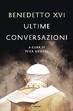 Ultime conversazioni (Italian Edition)