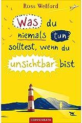 Was du niemals tun solltest, wenn du unsichtbar bist (German Edition) Kindle Edition