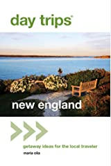Day Trips® New England: Getaway Ideas for the Local Traveler (Day Trips Series) Kindle Edition