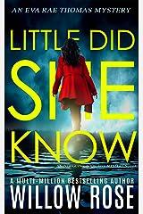 LITTLE DID SHE KNOW: An intriguing, addictive mystery novel (Eva Rae Thomas Mystery Book 10) Kindle Edition