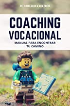 Coaching Vocacional: Manual para encontrar tu camino