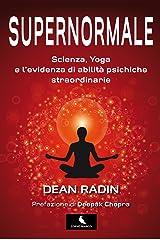 Supernormale: Scienza, Yoga e l'evidenza di abilità psichiche straordinarie (Italian Edition) Kindle Edition