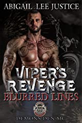 Viper's Revenge: Blurred Lines (Demons Den Motorcycle Club Book 1) Kindle Edition