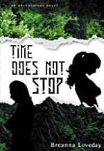 Time Does Not Stop: An Adventurous Novel