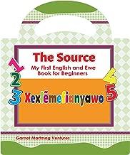 Xexlẽmefianyawo (The Source: My First English and Ewe Book for Beginners) (Ewe)