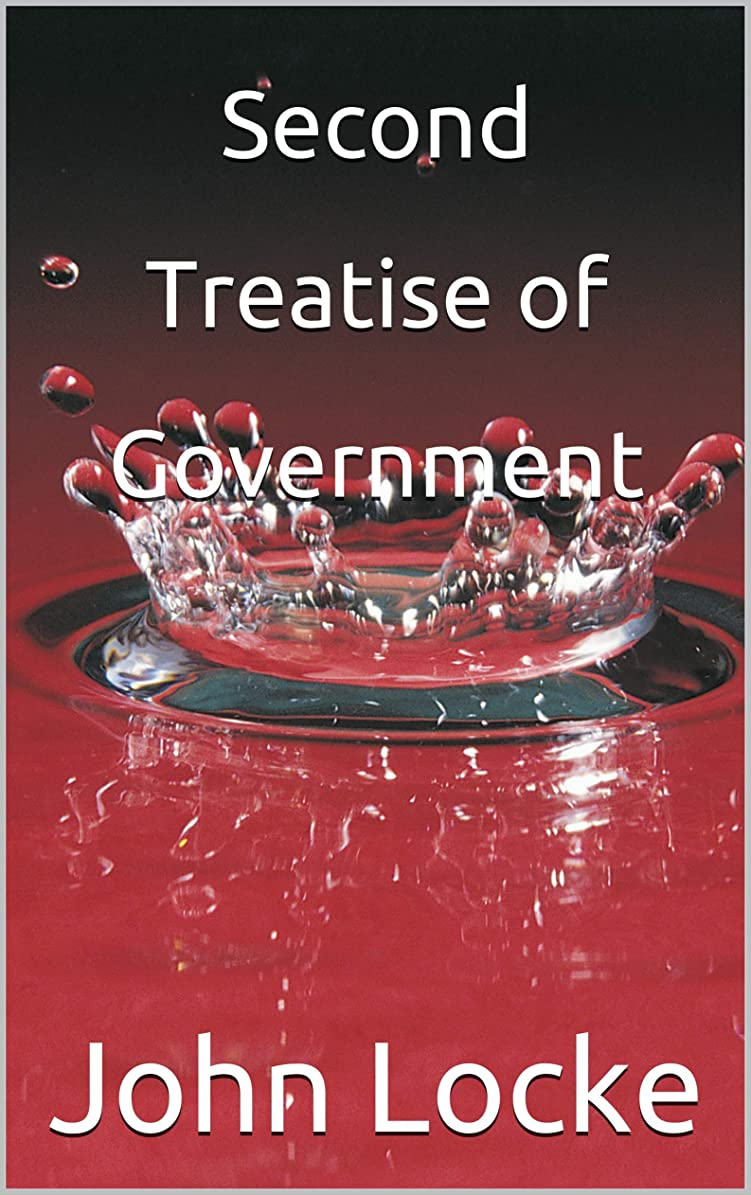 適合する直感科学的Second Treatise of Government (English Edition)