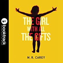 The Girl with All the Gifts: Booktrack Edition