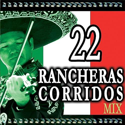 Amazon.com: 22 Rancheras y Corridos Mix: Mariachi ...