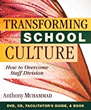 Transforming School Culture [DVD/CD/Facilitator's Guide/Book]: How to Overcome Staff Division (An Educational Leadership Video and Book for Creating a Positive School Culture)