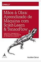 Mãos à Obra: Aprendizado de Máquina com Scikit-Learn & TensorFlow (Portuguese Edition) Kindle Edition