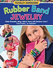 Totally Awesome Rubber Band Jewelry: Make Bracelets, Rings, Belts & More with Rainbow Loom (R), Cra-Z-Loom (TM), or FunLoom (TM) (Design Originals) 12 Creative Step-by-Step Projects for Hours of Fun
