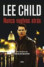 Nunca vuelvas atrás: Serie Jack Reacher XVIII (Spanish Edition)