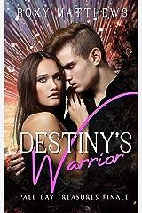 Destiny's Warrior: A Gods and Mortals, Fantastical Realism Series (Pale Bay Treasures Finale) Kindle Edition