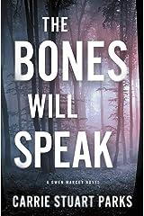 The Bones Will Speak (A Gwen Marcey Novel Book 2) Kindle Edition