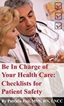 Be in Charge of Your Health Care: Checklists for Patient Safety