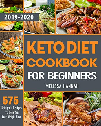 best keto diet book 2020 Keto Diet Cookbook For Beginners 2019 2020: 575 Ketogenic Recipes