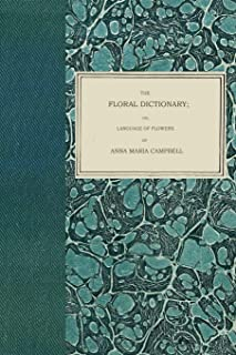 The Floral Dictionary: or, Language of Flowers