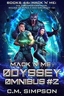 Mack 'n' Me: Odyssey Omnibus #2: Books 4-6: Mack 'n' Me: The Transporter's Favor, Wolves of alpha 9, and Diplomacy 101 (Ma...