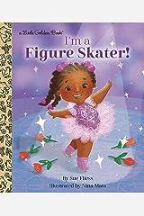 I'm a Figure Skater! (Little Golden Book) Kindle Edition
