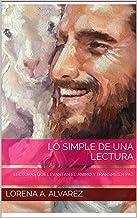LO SIMPLE DE UNA LECTURA: LECTURAS QUE LEVANTAN EL ÁNIMO Y TRANSMITEN PAZ (Spanish Edition)