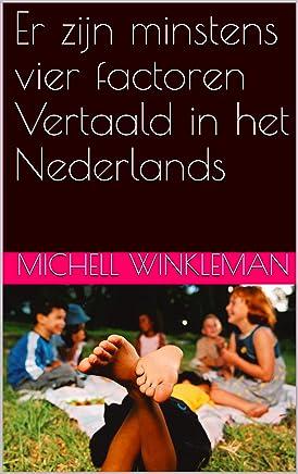 Er zijn minstens vier factoren Vertaald in het Nederlands