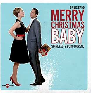 Merry Christmas Baby (feat. Sinne Eeg & Bobo Moreno)