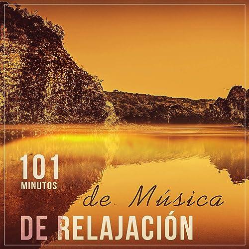 101 Minutos de Música de Relajacion: Sonidos de la ...