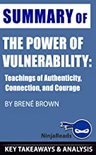 Summary of The Power of Vulnerability: Teachings of Authenticity, Connection, and Courage by Brené Brown: Key Takeaways & Analysis Included (English Edition)