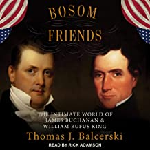 Bosom Friends: The Intimate World of James Buchanan and William Rufus King