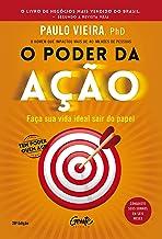 O poder da ação: Faça sua vida ideal sair do papel (Portuguese Edition)