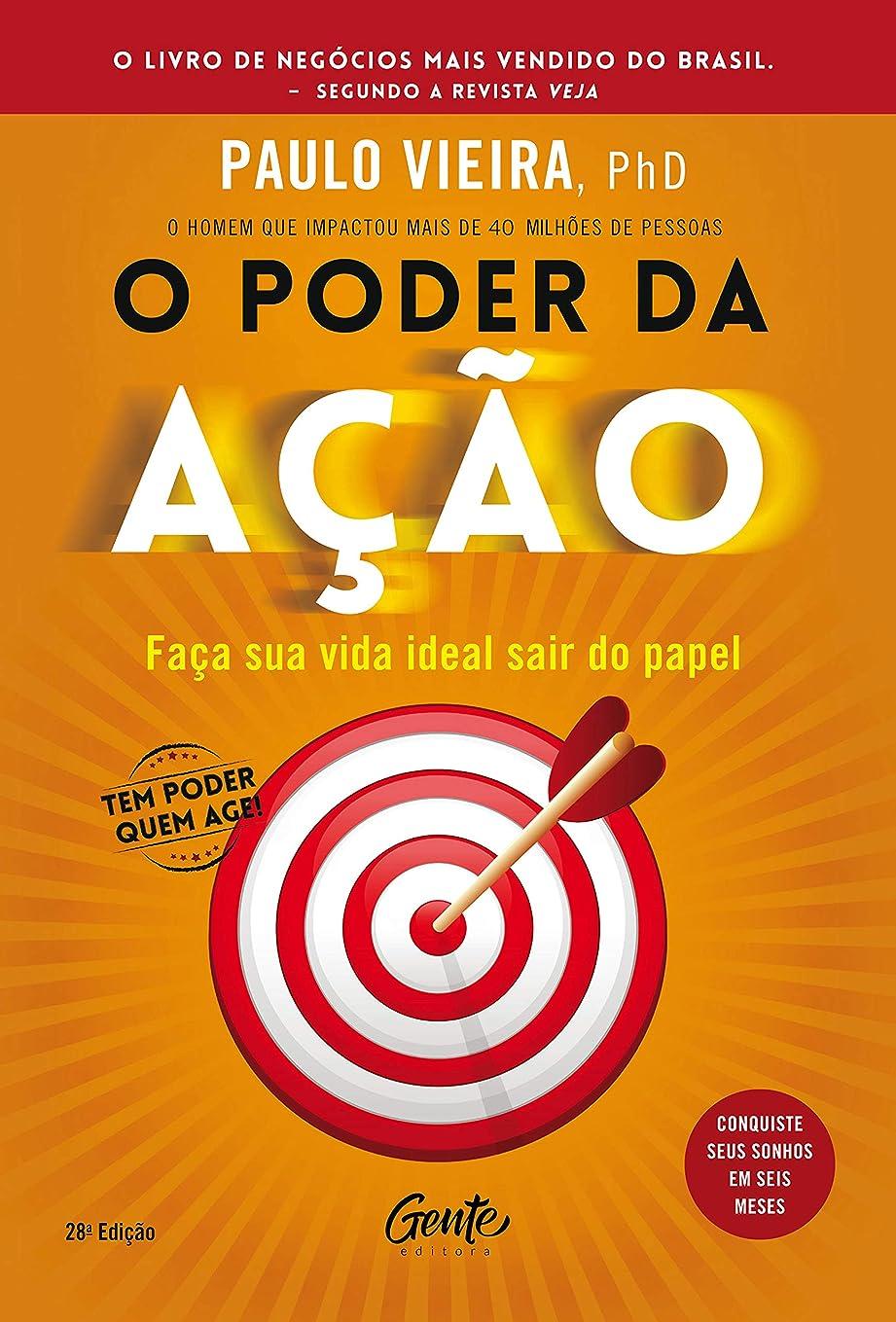 O poder da a??o: Fa?a sua vida ideal sair do papel (Portuguese Edition)