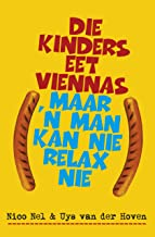 Die kinders eet viennas, maar 'n man kan nie relax nie (Afrikaans Edition)