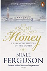 The Ascent of Money: A Financial History of the World Kindle Edition