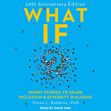 What If?: 10th Anniversary Edition: Short Stories to Spark Inclusion & Diversity Dialogue
