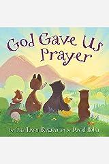 God Gave Us Prayer Kindle Edition