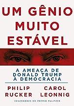 Um gênio muito estável: A ameaça de Donald Trump à democracia (Portuguese Edition)