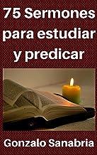 75 Sermones para estudiar y predicar: Predicas escritas para enseñar