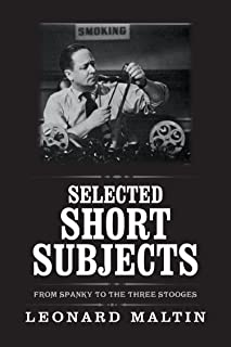Selected Short Subjects: From Spanky to the Three Stooges (The Leonard Maltin Collection)