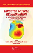 Targeted Muscle Reinnervation: A Neural Interface for Artificial Limbs (Series in Medical Physics and Biomedical Engineering Book 28)