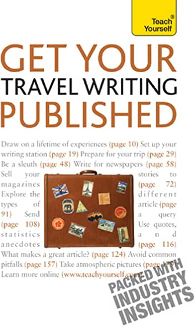 Get Your Travel Writing Published: Perfect your travel writing and share it with the world (Teach Yourself) (English Edition)
